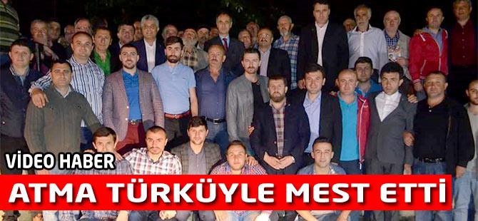Ali Ayvaz Atma Türküyle Moral verdi.