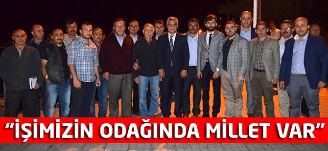 """""""İşimizin Odağında Millet Var"""""""