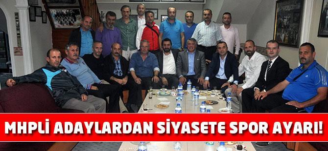 MHPli Adaylardan Siyasete Spor Ayarı!