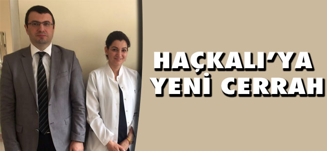 Haçkalı'ya  yeni cerrah