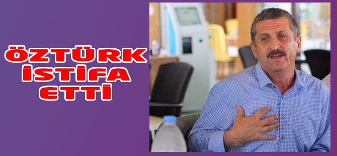 Öztürk istifa Etti