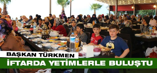 Başkan Türkmen İftarda Yetimlerle Buluştu