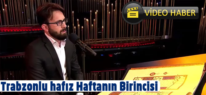 Trabzonlu Hafız Haftanın 1. Si
