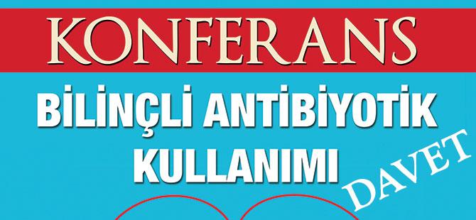Bilinçli Antibiyotik Kullanımı Konferansı