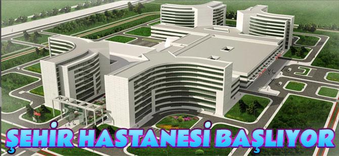 Şehir Hastanesi Başlıyor