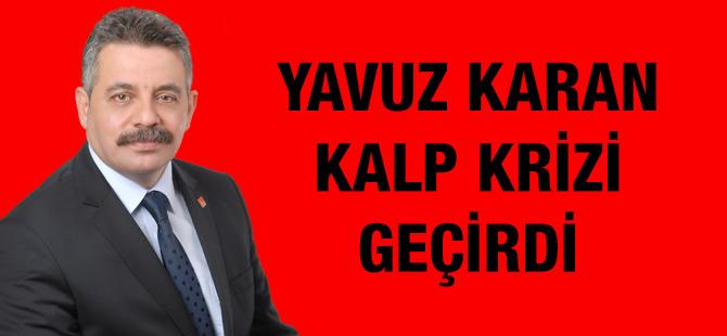 Yavuz Karan Kalp Krizi Geçirdi.