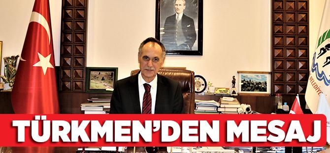 Türkmen'den Mesaj