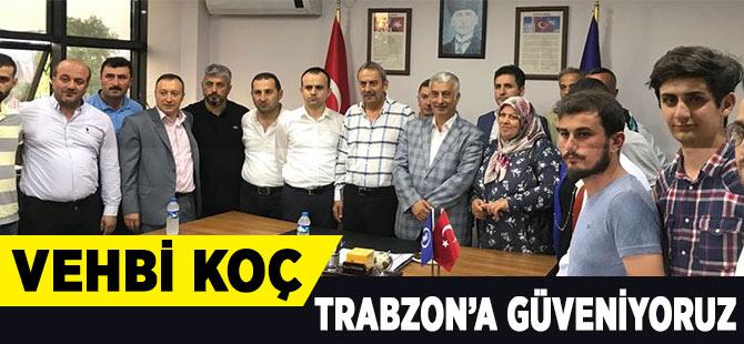 "Koç ""Trabzon'a Güveniyoruz"""