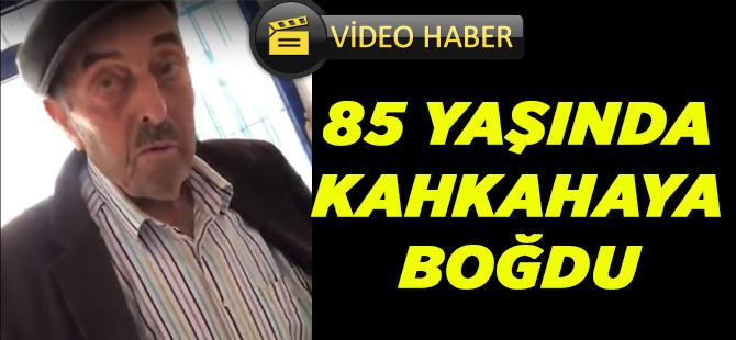 85 Yaşında Kahkahaya Boğdu