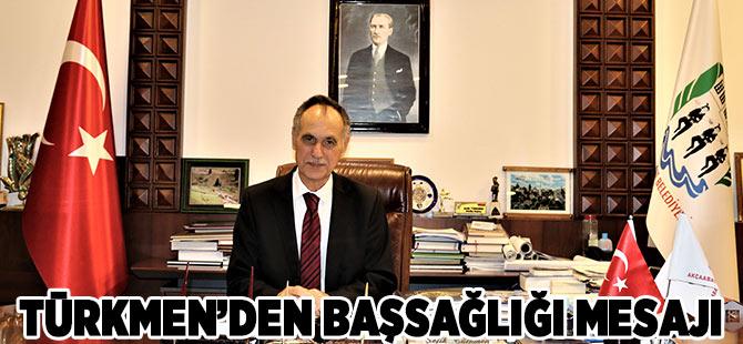 Türkmen'den Başsağlığı Mesajı