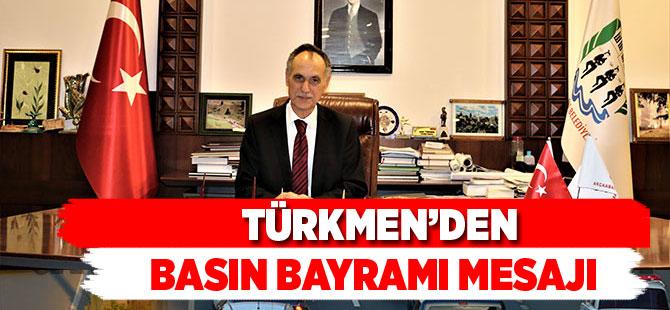 Türkmen'den Basın Bayramı Mesajı