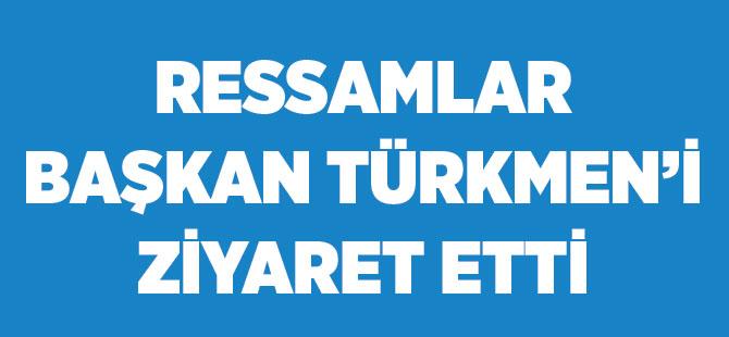 Ressamlar Başkan Türkmen'i Ziyaret Etti
