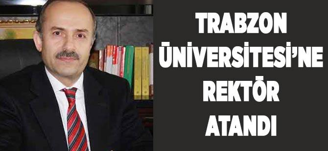 Trabzon Üniversitesi'ne Rektör Atandı