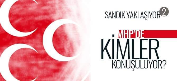 MHP'de Konuşulan Aday Adayları