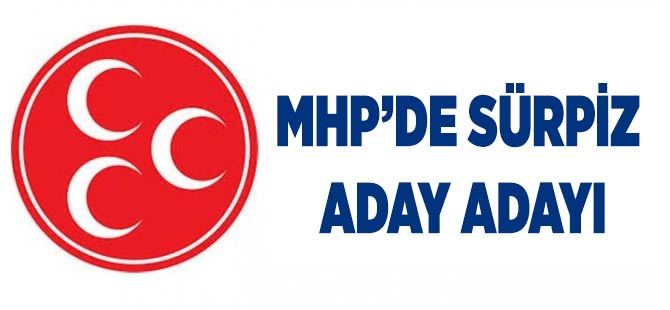 MHP'de Sürpriz Aday Adayı