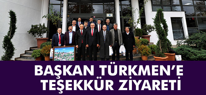 Başkan Türkmen'e Teşekkür Ziyareti