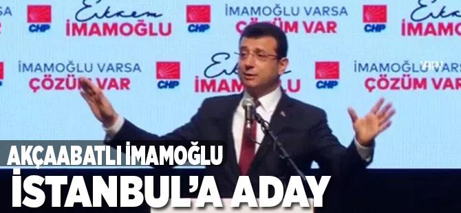 Akçaabatlı İmamoğlu İstanbul'a Aday