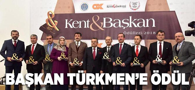 TÜRKMEN'E KENT&BAŞKAN ÖDÜLÜ