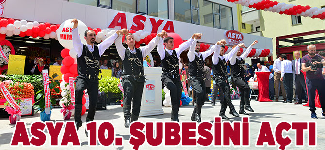 Asya 10. Şubesini Açtı