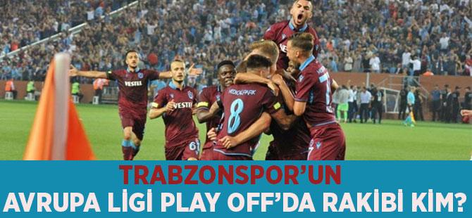 Trabzonspor'un Avrupa Ligi Play Off'da Rakibi Kim?
