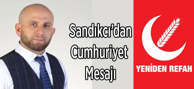 Sandıkçı'dan Cumhuriyet Mesajı