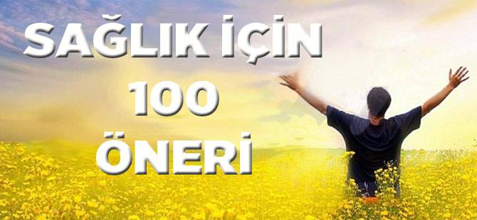 Huzurlu, keyifli ve uzun bir hayat için... 100 öneri!