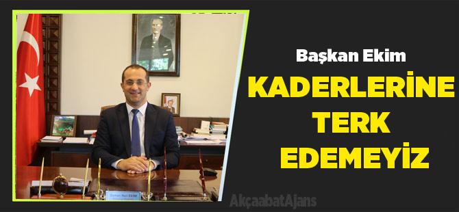 """Başkan Ekim """" YAŞILARI KADERİNE TERK EDEMEYİZ"""