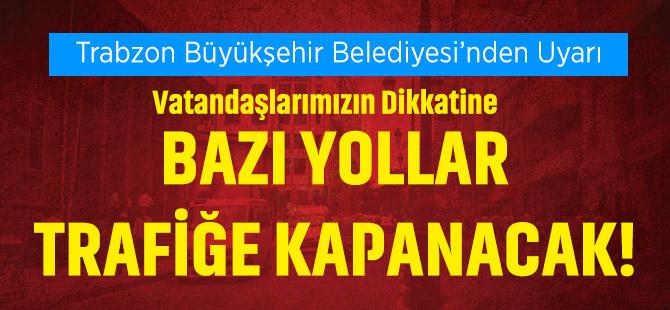 Trabzon Büyükşehir Belediyesi'nden Uyarı