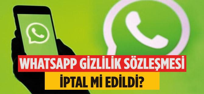 Whatsapp Gizlilik Sözleşmesi İptal mi Edildi?