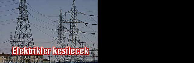 Pazar Günü Elektrikler Kesilecek