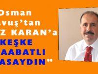 Osman Çavuş'tan Karan'a tepki