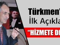 Türkmen'den İlk Açıklama