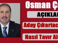 Osman Çavuş Aday Çıkartacak mı?