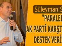 Paralel AK Parti Karşıtlarına Destek Veriyor