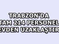 Trabzon'da Tam 214 Kişi