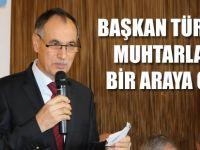 Başkan Türkmen Muhtarlarla Bir Araya Geldi.