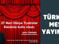 Türkmen'den 27 Mart Dünya Tiyatrolar Günü Mesajı