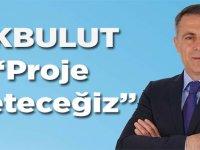 """Akbulut, Proje Üreteceğiz"""""""
