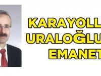 Karayolları Uraloğlu'na Emanet