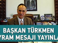 Başkan Türkmen Bayram Mesajı Yayınladı