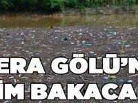 Çöp Dolan Sera Gölü'ne, Kim Bakacak?