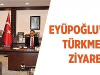 Eyüpoğlu'ndan Türkmen'e Ziyaret
