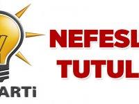AK Parti'de Nefesler Tutuldu