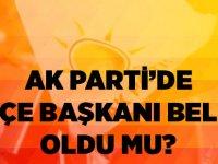 AK Parti'de İlçe Başkanı Belli Oldu mu?
