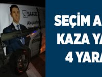 Seçim Aracı Kaza Yaptı 4 Yaralı