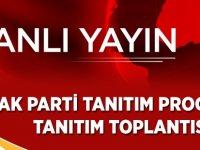 AK Parti Projelerini Açıklıyor (CANLI YAYIN)