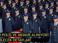 14 Bin 560 Memur ve Polis Alınıyor!