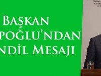 Başkan Eyüpoğlu'ndan Kandil Mesajı