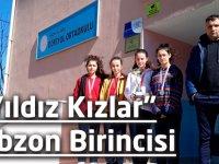 """""""Yıldız Kızlar"""" Trabzon Birincisi"""