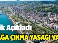 Trabzon'da Sokağa Çıkma Yasağı var mı?